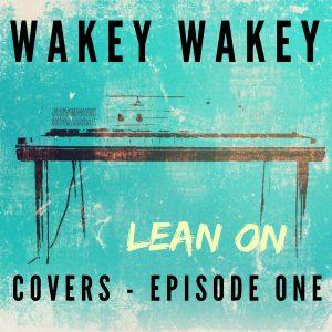Wakey Wakey Covers Ep1 copy