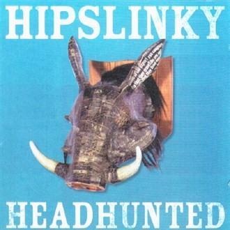 Hipslinky – Headhunted